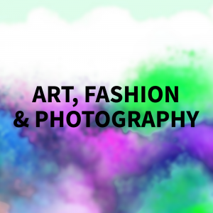 Art, Fashion & Photography