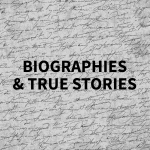 Biographies & True Stories