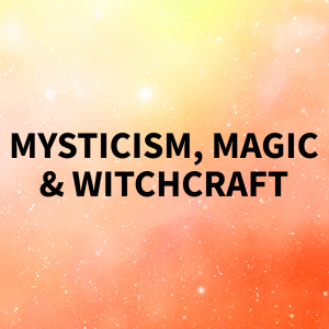 Mysticism Magic & Beliefs