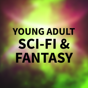 Young Adult Sci-Fi & Fantasy