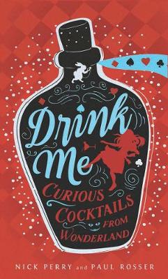 Drink Me: Curious Cocktails from Wonderland - Book