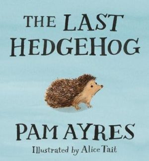 The Last Hedgehog - Poems by Pam Ayres