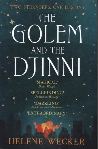 Golem and the Djinni - Myth and Legend told as fiction